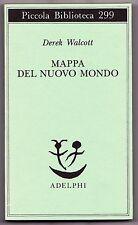 MAPPA DEL NUOVO MONDO DEREK WALCOTT ADELPHI PICCOLA BIBLIOTECA 299 I ED. 1992