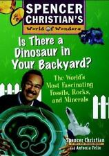 Is There a Dinosaur in Your Backyard : The World's Most Fascinating-ExLibrary