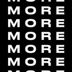 More more and More