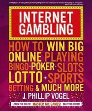 Internet Gambling: How to Win Big Online Playing Bingo, Poker, Slots, Lotto, Spo