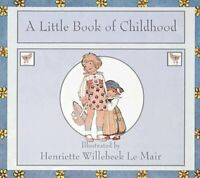 (Good)-A Little Book Of Childhood (Golden Days nursery rhymes) (Hardcover)-Wille