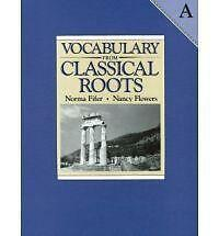 Vocabulary from Classical Roots by Nancy Flowers; Norma Fifer