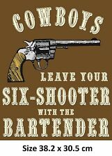 Cowboys Leave Your Six Shooter With The Bartender- Rustic Metal Tin Sign 10004