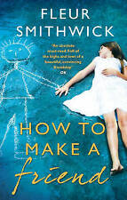 How To Make A Friend by Fleur Smithwick (Paperback, 2015)