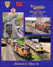Trackside around Binghamton, 1960-1976 / Railroad