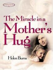 The Miracle in a Mother's Hug - Acceptable - Helen Burns - Hardcover