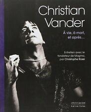 Christian VANDER A vie, à mort, et après...Rossi MAGMA Musique Progressive NAIVE