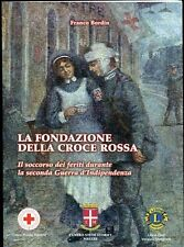 La fondazione della Croce Rossa. Soccorso feriti seconda Guerra d'Indipendenza