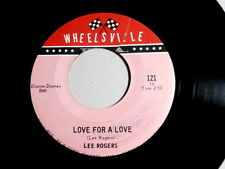 LEE ROGERS~LOVE FOR A LOVE~NEAR MINT~WHEELSVILLE~LOVE CAN REAL~ NORTHERN SOUL 45