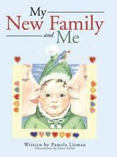 My New Family and Me by Pamela Litman (2015, Hardcover)