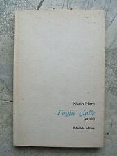 """Mario Marè, """"Foglie gialle"""", Rebellato Editore, 1972 AUTOGRAFO"""