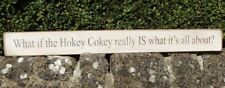 Shabby chic wooden sign What if the Hokey Cokey really IS what it's all about?