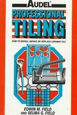 Audel Professional Tiling: How to Install, Repair or Replace Ceramic-ExLibrary
