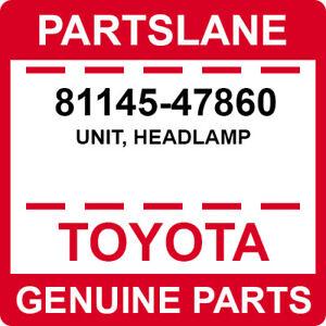 81145-47860 Toyota OEM Genuine UNIT, HEADLAMP
