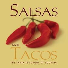 Salsas and Tacos : Santa Fe School of Cooking by Susan D. Curtis and Santa Fe...
