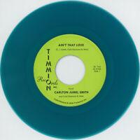 "Carlton Jumel Smith - Ain't That Love Colored Vinyl  (7"" - 2019 - EU - Original)"