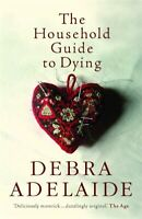 The Household Guide to Dying ' Adelaide, Debra