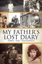 My Father's Lost Diary: A Personal Account of the Jewish Holocaust in Europe (19