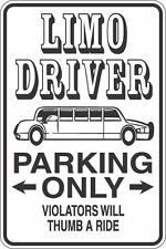"""Metal Sign Limo Driver Parking Only 8"""" x 12"""" Aluminum S326"""