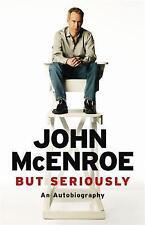 But Seriously: An Autobiography by John McEnroe (Hardback, 2017)