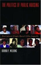 The Politics of Public Housing: Black Women's Struggles against Urban Inequality