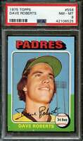 1975 TOPPS #558 DAVE ROBERTS PSA 8 PADRES NICELY CENTERED  *K2279