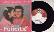 AL BANO ROMINA POWER disco 45 giri STAMPA ITALIANA Felicita SANREMO 1982
