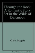 Through the Rock: A Romantic Story Set in the Wild... by Clark, Maggie Paperback