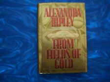 From Fields of Gold by Alexandra Ripley (1994, Hardcover)