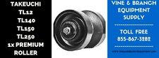 Premium Takeuchi Tl140 Tl240 Tl250 Tl150 Tl12 Tl12r2 Tl12v2 Roller