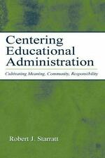Centering Educational Administration : Cultivating Meaning, Community,...