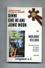 Marjorie Kellogg # DIMMI CHE MI AMI JUNIE MOON # Longanesi & C. 1972