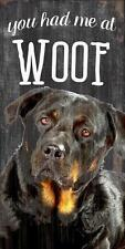 "Pet Dog Sign ""You Had Me At Woof"" Rottweiler [New] Wood Wall House Puppy Poster"