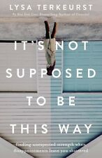 It's Not Supposed to Be This Way by Lysa TerKeurst (eBooks, 2018)