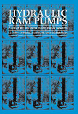 Very Good, Hydraulic Ram Pumps: A guide to ram pump water supply systems, Jeffre