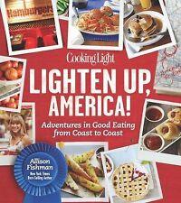 NEW Cooking Light  Lighten Up, America!  Foods Made Guilt-Free diet cook book