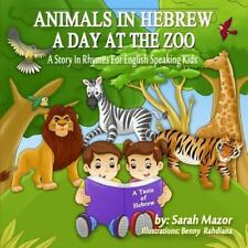 A Taste of Hebrew for English Speaking Kids: Animals in Hebrew: a Day at the...