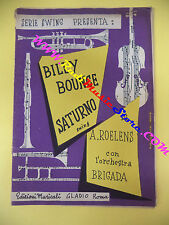 RARO SPARTITO SINGOLO Billy bounce Saturno ROELENS BRIGADA 1954 GLADIO no cd lp