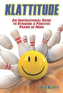 Klattitude - An Inspirational Guide to Striking a Positive Frame of Mind Book