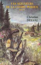 Les seigneurs de la combe perdue .Christian DELVAL.Les grands ormes D006