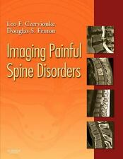 Imaging Painful Spine Disorders by Leo F. Czervionke and Douglas S. Fenton...