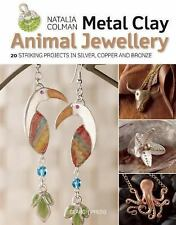 Metal Clay Animal Jewellery: 20 striking projects in silver, copper-ExLibrary