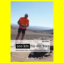 100 km für ein Bier von Joe Kelbel MainBook Vlg.   9783946413011 NEU & PORTOFREI