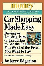 Car Shopping Made Easy : Buying or Leasing, New or Used: How to Get the Car...
