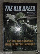 The old breed La 1st Marine Division dans l'enfer du Pacifique Ch. Trang Heimdal