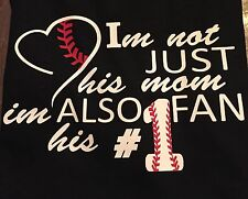 "@ Baseball Shirt ""IM NOT JUST HIS MOM IM ALSO HIS NUMBER1 FAN"" New Men's Sizes"