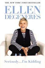 Seriously...Im Kidding by Ellen DeGeneres