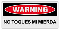 Funny Warning Toolbox Stickers: DON'T TOUCH MY SH*T (Spanish Version)