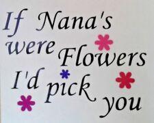 If Nana's Were Flowers I'd Pick You Vinyl Sticker Mothers Day Wine Glass Mug