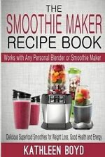 The Smoothie Maker Recipe Book: Delicious Superfood Smoothies for Weight Loss, G